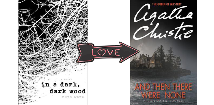 If you liked In a Dark Dark Wood you'll like And Then There None | On trishajennreads