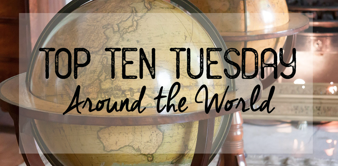 Top Ten Tuesday | trishajennreads | books set outside USA