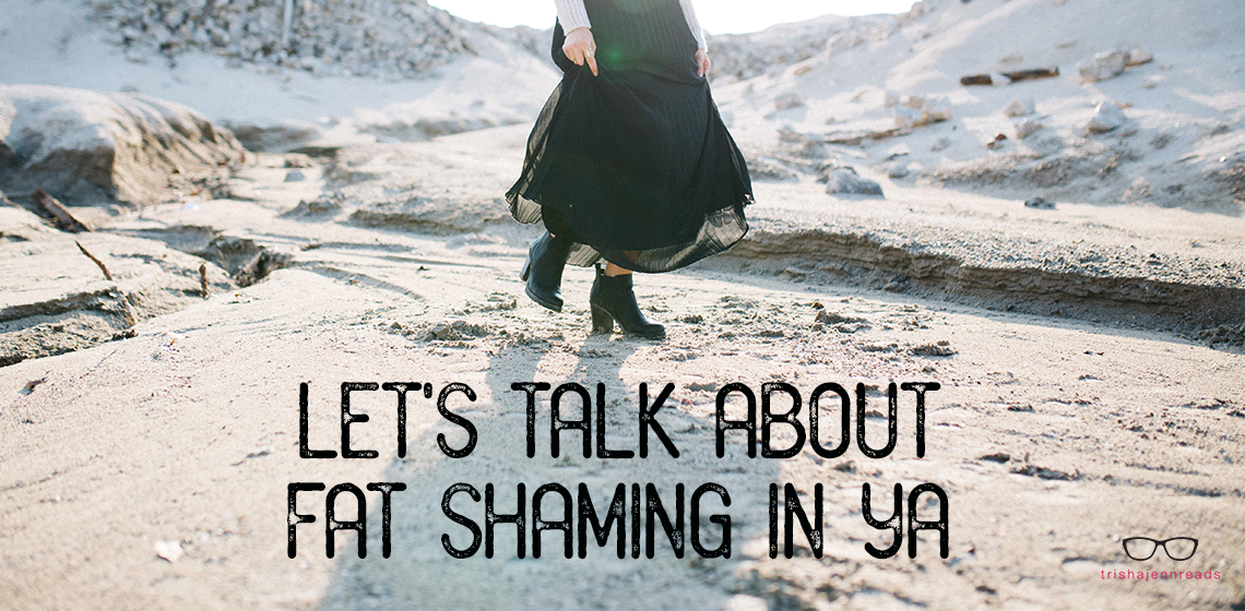 trishajennreads | let's talk about fat shaming in YA