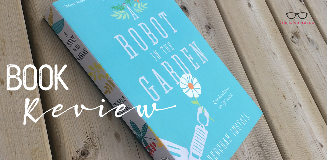 Book Review: A robot in the garden | on trishajennreads