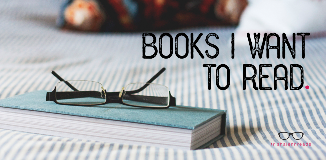 books I want to read - trishajennreads