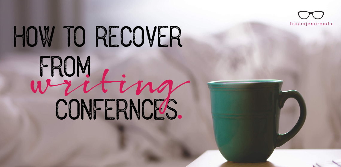 How to recover from writing conferences | on trishajennreds