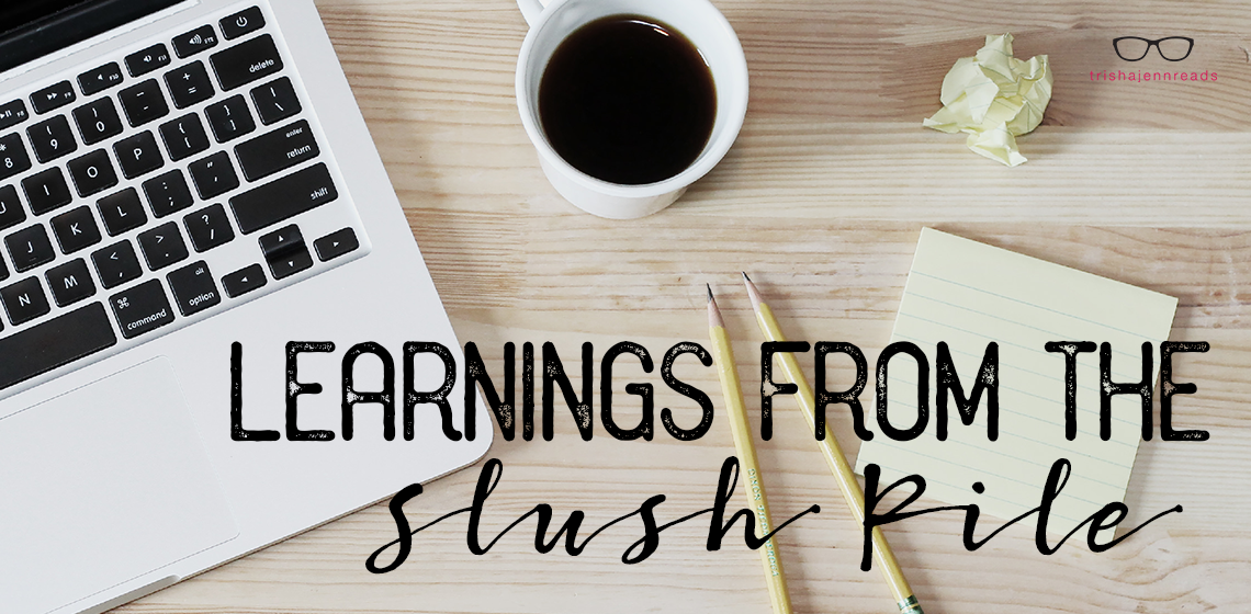 Learnings from the slush pile | on trishajennreads