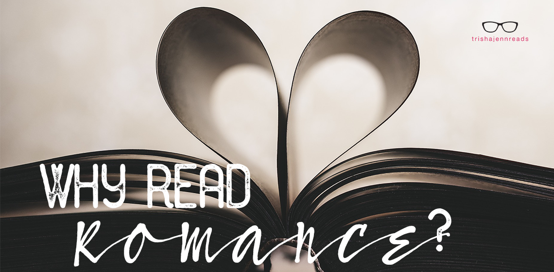 Why read romance? on trishajennreads