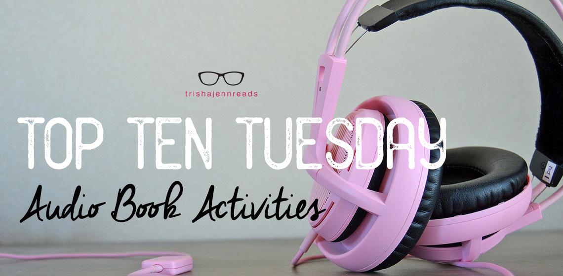 Pink headphones, Top Ten Tuesday: Audio Book Activities on trishajennreads