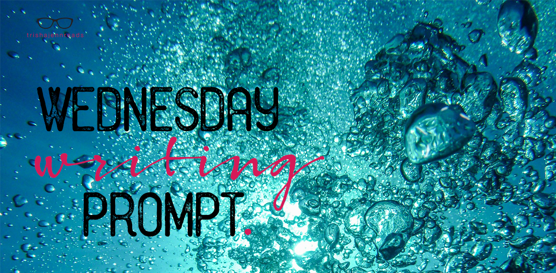 Wednesday writing prompt - drowning - trishajennreads