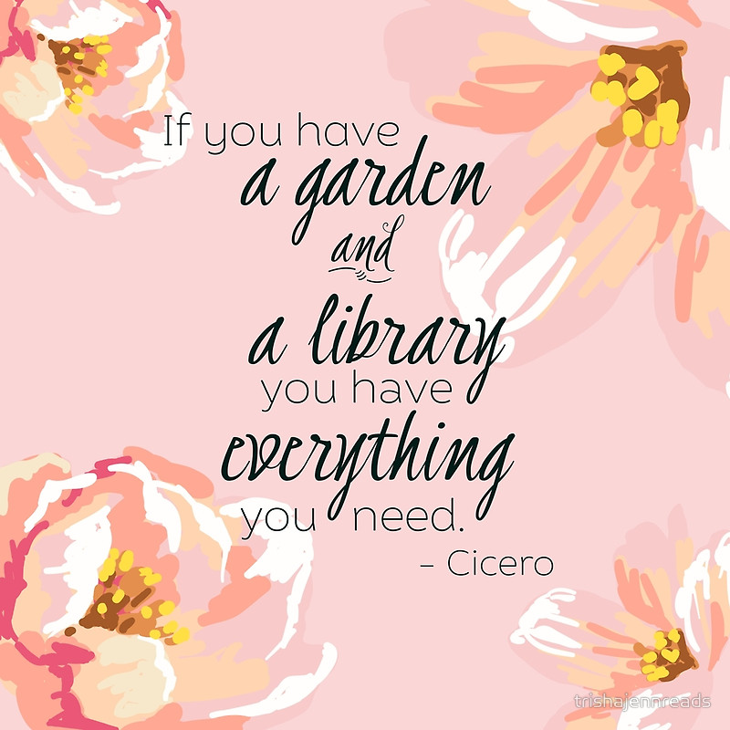 a garden and a library cicero quote designed by trishajennreads