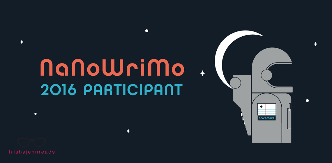 NaNoWriMo participant 2016 | trishajennreads