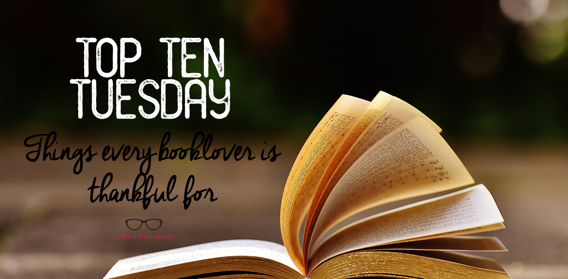 open book | things every book lover is thankful for | top ten tuesday | trishajennreads