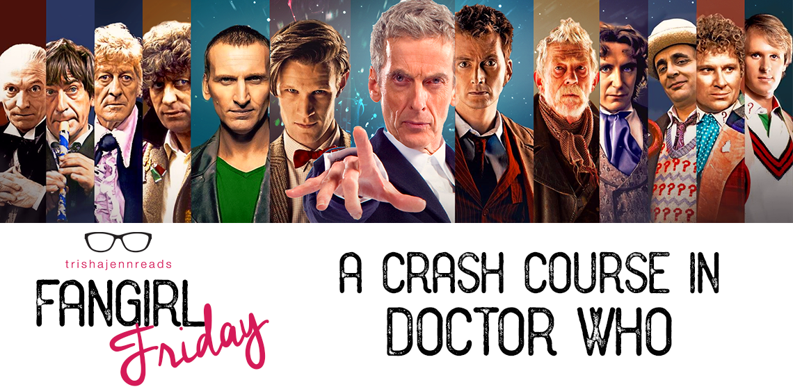 Fangirl Friday, trishajennreads, Doctor Who Crash Course
