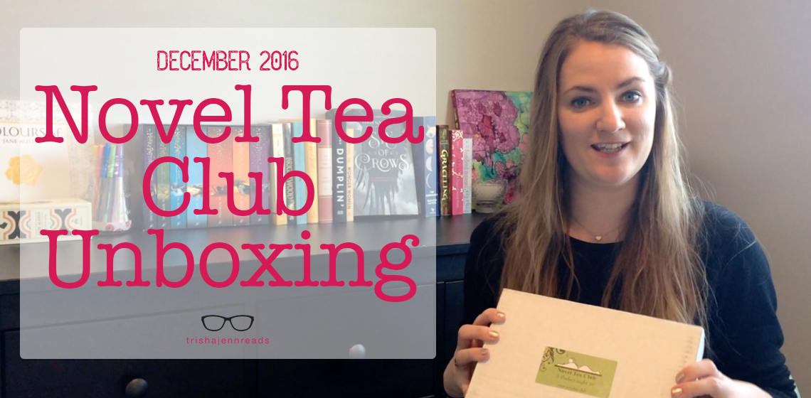Unboxing the December 2016 Novel Tea Club YA box