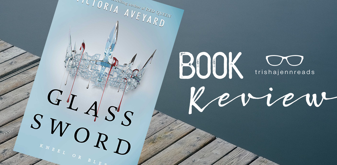 bookreview-glasssword-trishajennreads