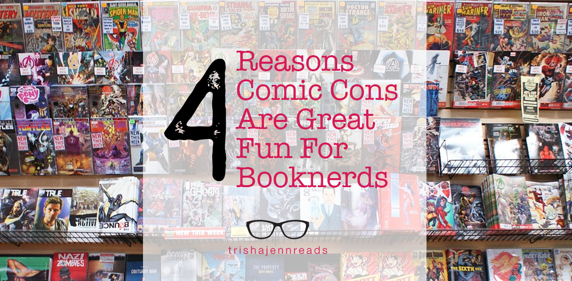 four reasons comic cons are great fun for booknerds