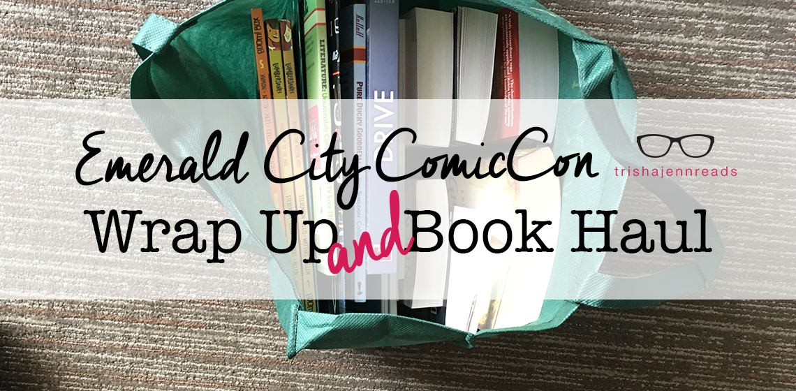 emerald city comic con wrap up and book haul