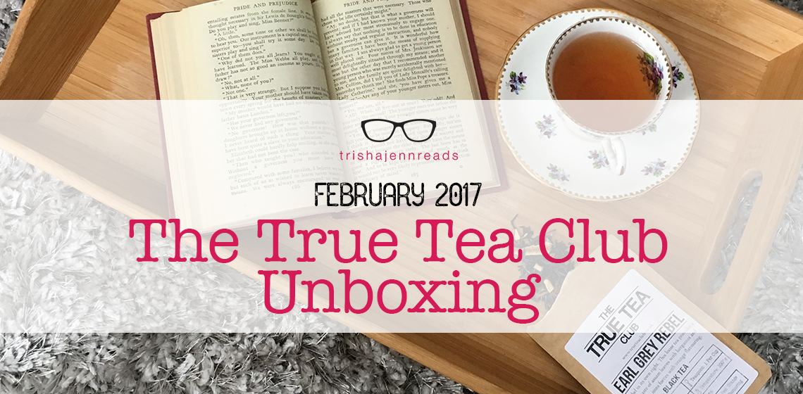 TRUE TEA CLUB UNBOXING | on trishajennreads