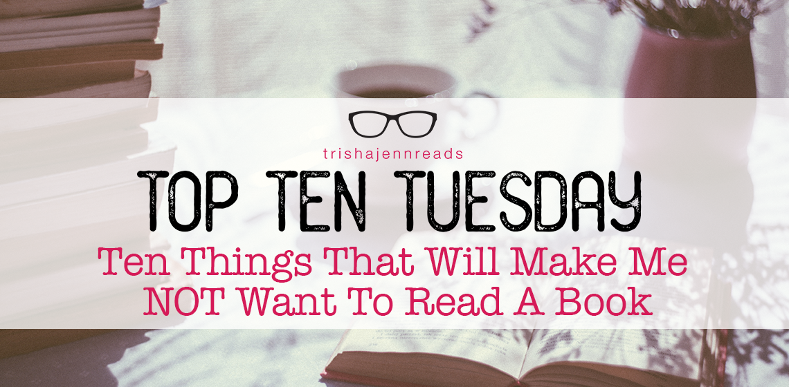 makemenotwantotreadabook-trishajennreads-TopTenTuesday