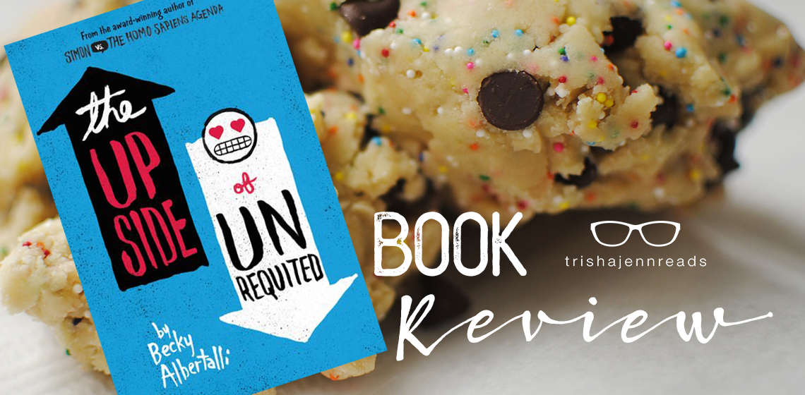 bookreview-theupsideofunrequited-trishajennreads