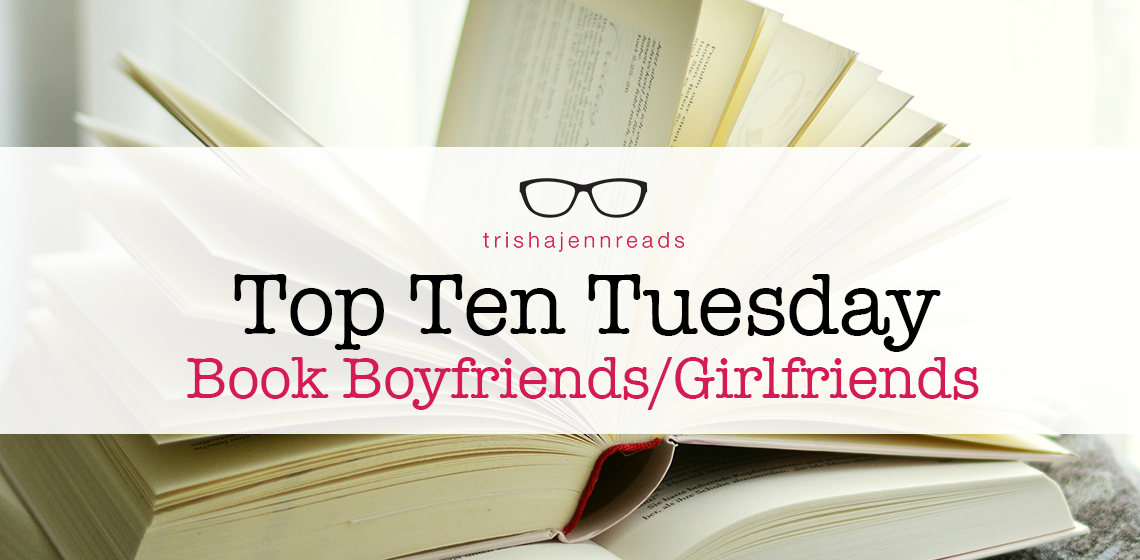 book boyfriends and girlfriends on top ten tuesday on trishajennreads.com