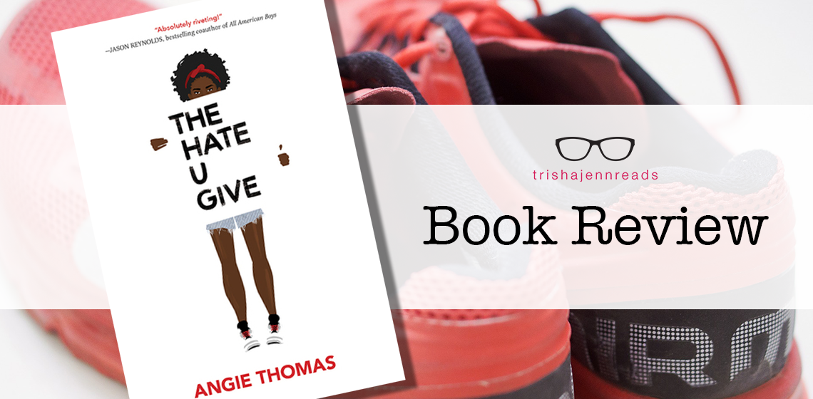 book review: the hate u give by angie thomas on trishajennreads.com