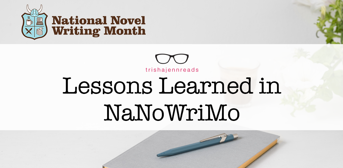 Lessons Learned in NaNoWrimo on trishajennreads