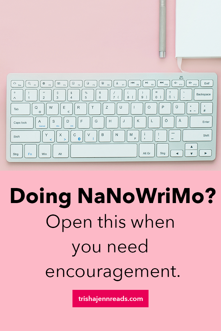 Encouragement for NaNoWriMo - open this when you need encouragement
