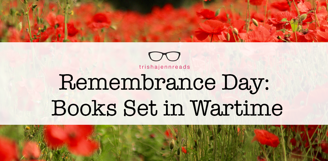 Remembrance Day | Books Set in Wartime | trishajennreads | photo by Laura Goodsell