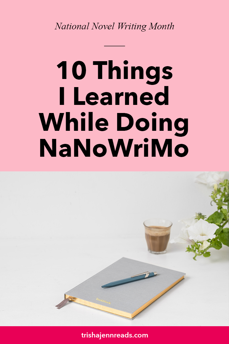 10 Things I  Learned While Doing NaNoWriMo on trishajennreads