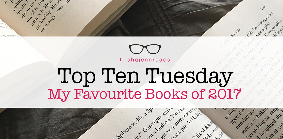 top ten tuesday: my favourite books of 2017 on trishajennreads