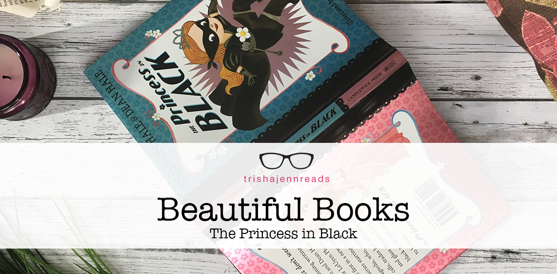 Beautiful Book: The Princess In Black by Shannon Hale, Dean Hale, LeUyen Pham