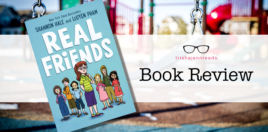book review of Real Friends on trishajennreads