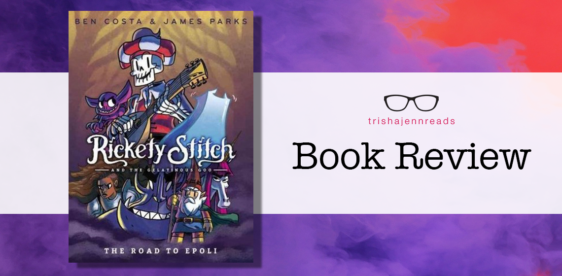 book review on trishajennreads - Rickety Stitch and the Gelatinous Goo