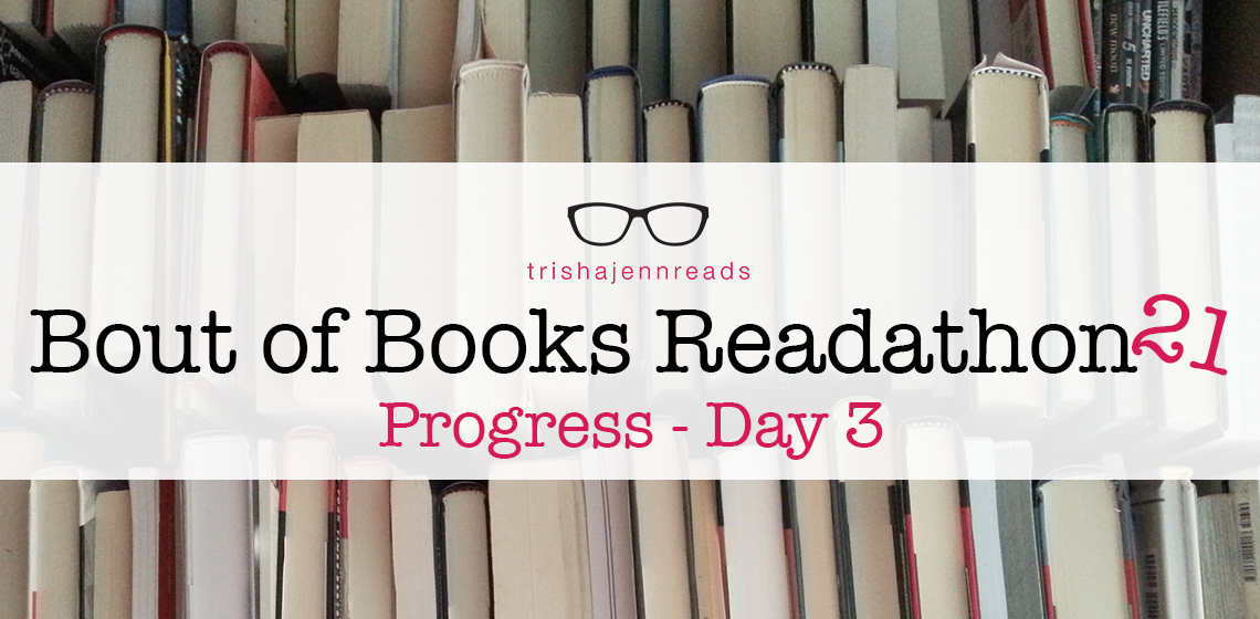 bout of books read-a-thon progress on trishajennreads