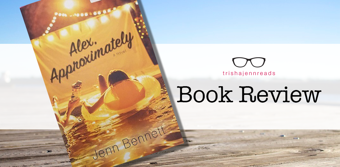 book review of alex approximately by jenn bennett on trishajennreads