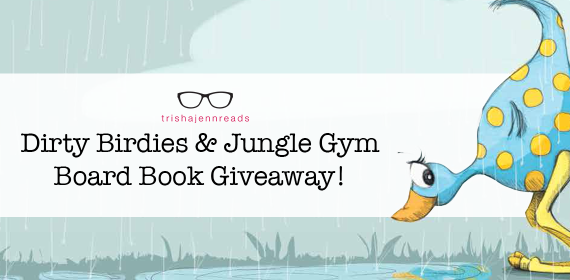 dirty birdies and jungle gym adorable board book giveaway on trishajennreads