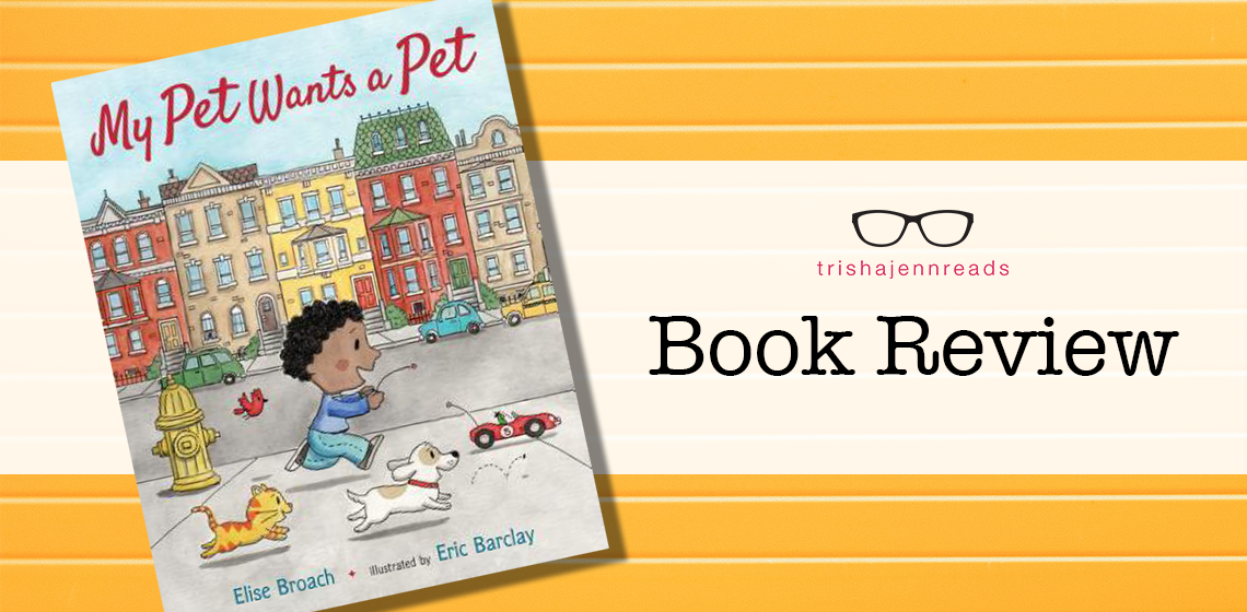 Book Review: My Pet Wants a Pet on trishajennreads