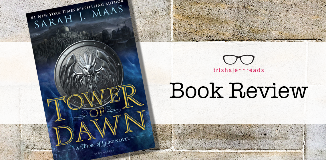 Tower of Dawn book review on trishajennreads