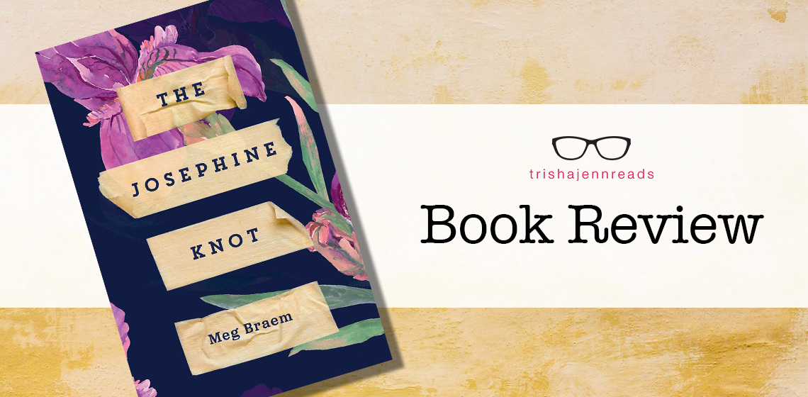 book review: the josephine knot by meg braem on trishajennreads