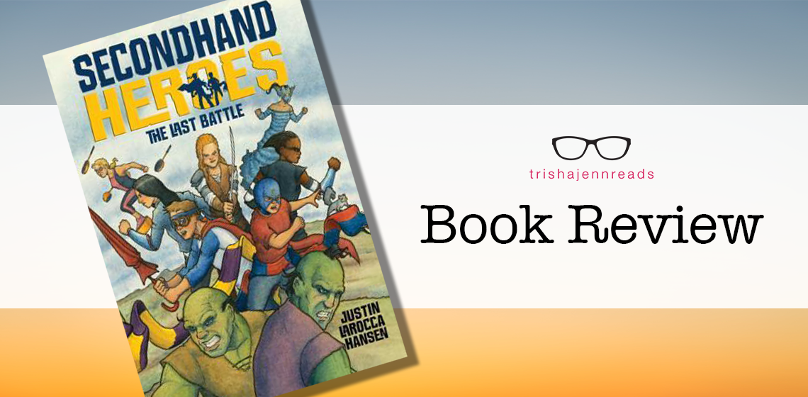 book review of secondhand heroes: the last battle on trishajennreads