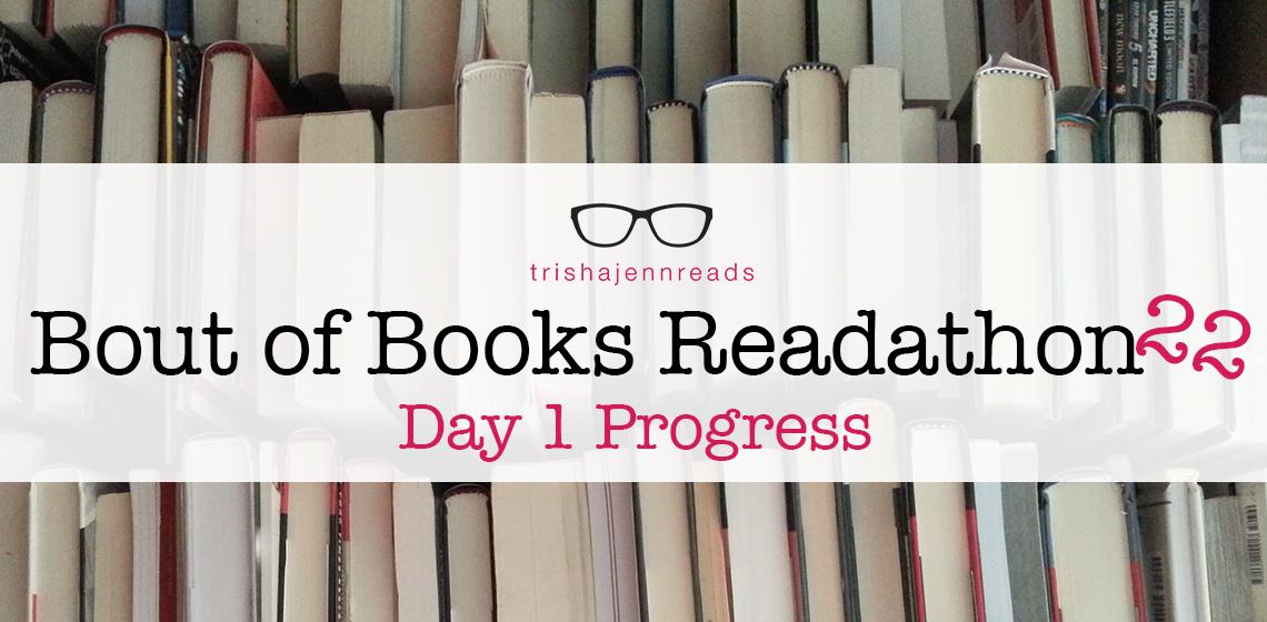 bout of books read-a-thon 22, day 1 progress on trishajennreads