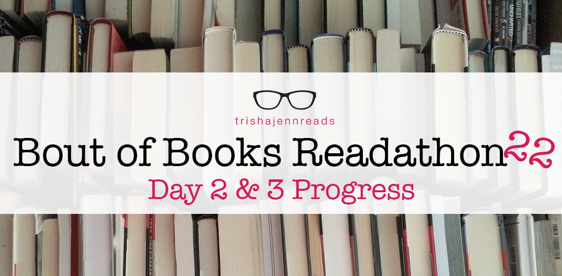 Bout of Books Readathon Day 2 and 3 progress