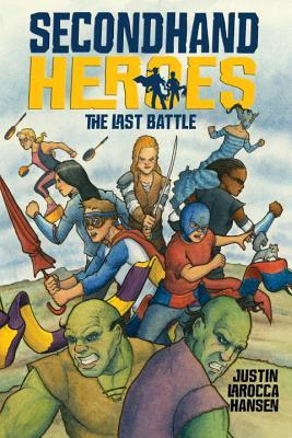 Secondhand Heroes: The Last Battle