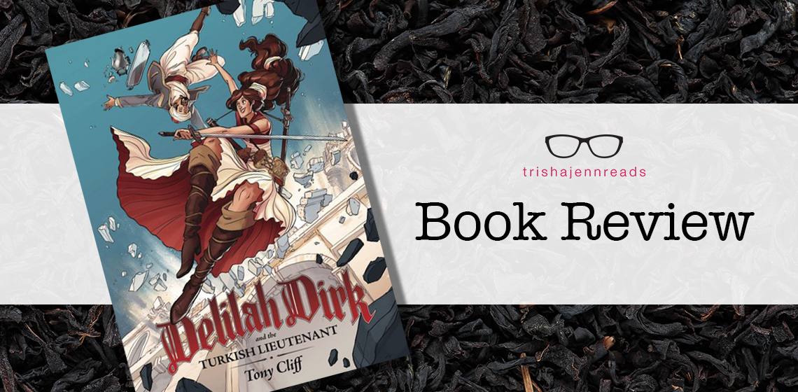 Book Review: Delilah Dirk and the Turkish Lieutenant on trishajennreads