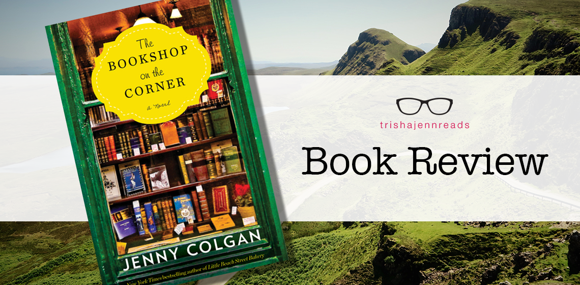 Book review on trishajennreads of The Bookshop on the Corner by Jenny Colgan