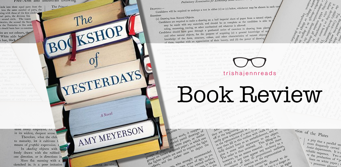 Book Review: The Bookshop of Yesterdays by Amy Meyerson on trishajennreads