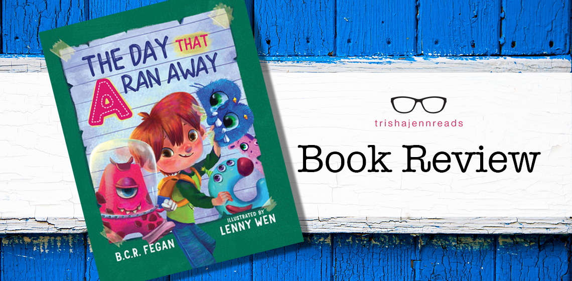 Book Review: The Day That A Ran Away by B.C.R. Fegan on trishajennreads.com