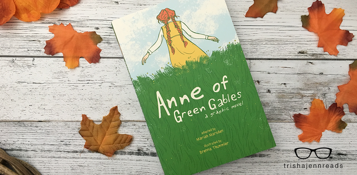 Anne of Green Gables: a graphic novel on trishajennreads