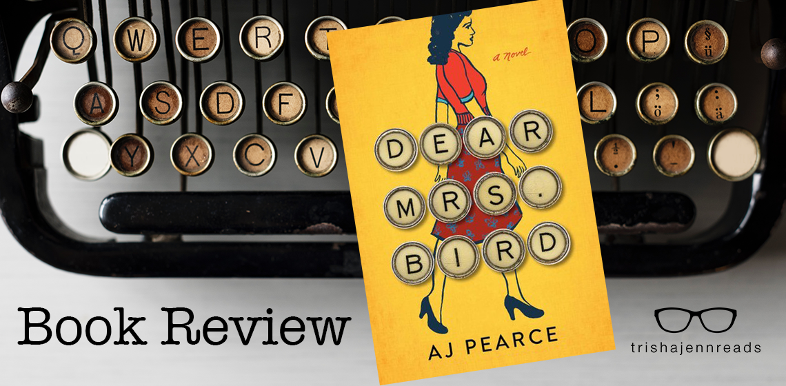 book review of Dear Mrs Bird by AJ Pearce on trishajennreads.com