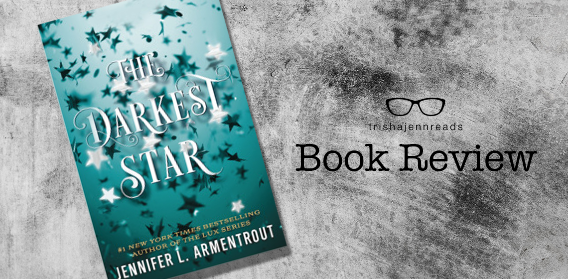 bookreview-thedarkeststar-trishajennreads