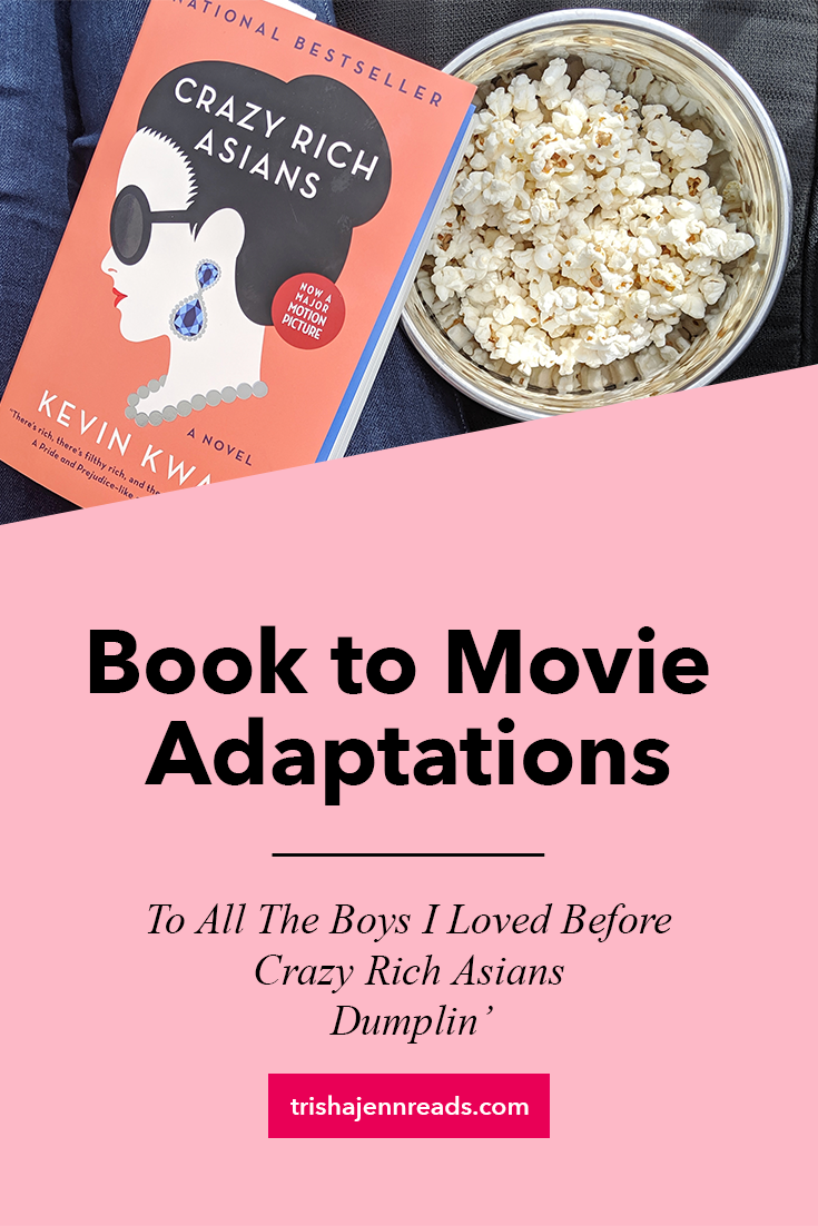Book to movie adaptations: To All The Boys I Loved Before, Crazy Rich Asians, Dumplin'....photo of book Crazy Rich Asians next to a bowl of popcorn