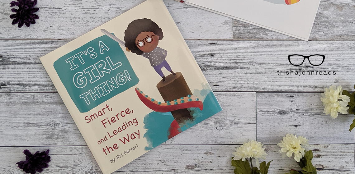Cover of It's a Girl Thing Smart, Fierce and Leading the Way by Pri Ferarri